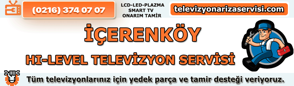 İçerenköy Hi-level Tv Tamirci Servisi