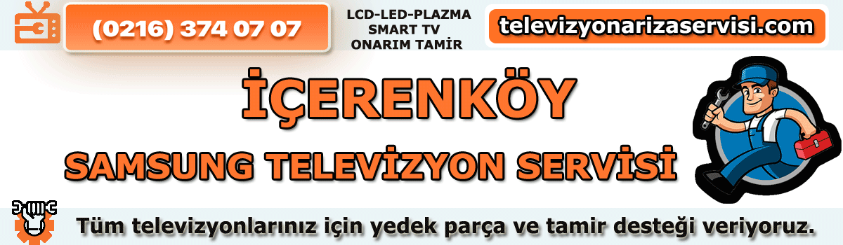 Içerenköy Samsung Televizyon Tamircisi