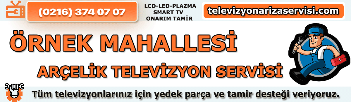 Örnek Mahallesi Arçelik Tv Tamircisi Tv Tamiri 0216 374 07 07 Tv Servisi