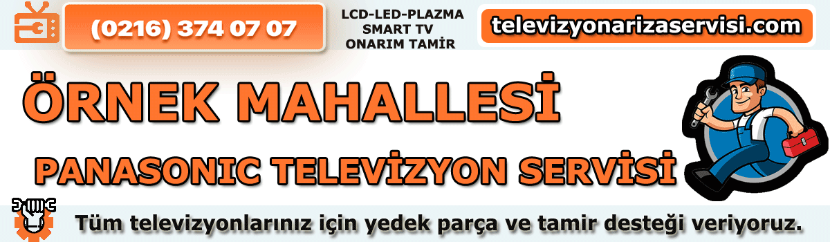 Örnek Mahallesi Panasonic Tv Tamircisi Tv Servisi 0216 374 07 07