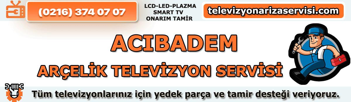Acıbadem Arçelik Tv Tamircisi Tv Servisi Tv Tamiri 0216 374 07 07