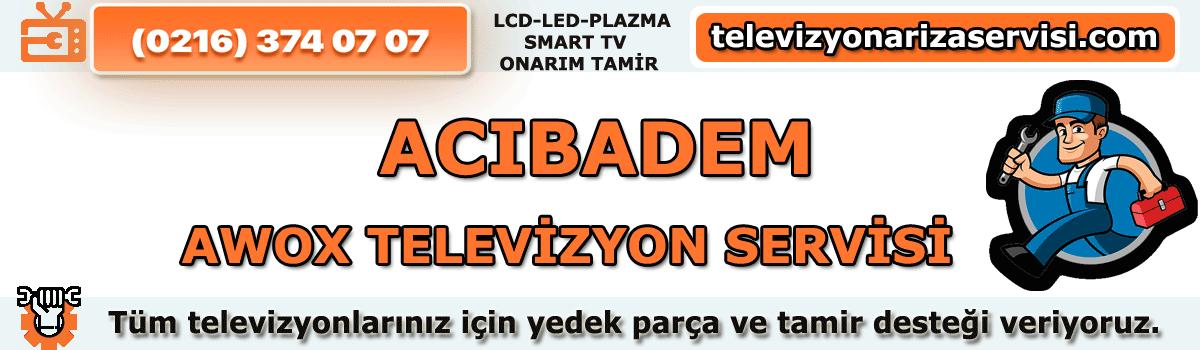 Acıbadem Awox Televizyon Tamircisi Özel Tv Servisi 0216 374 07 07