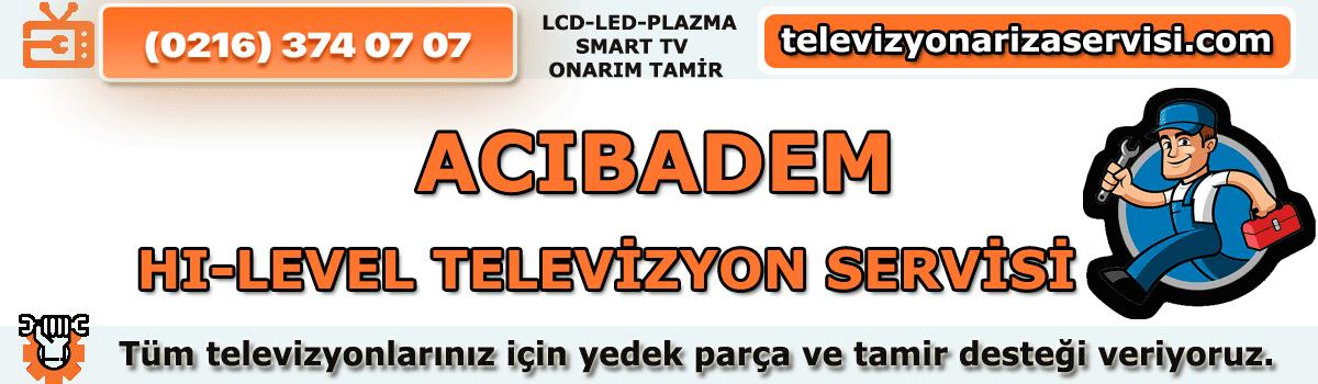 Acıbadem Hi-level Tv Tamircisi Özel Tv Servisi Tv Tamiri 0216 374 07 07