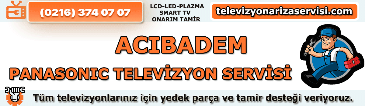 Acıbadem Panasonic Tv Tamircisi Tv Servisi Tv Tamiri 0216 374 07 07