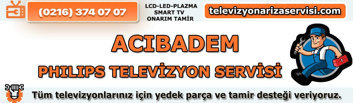 Acıbadem Philips Televizyon Tamircisi Tv Tamiri Servisi 0216 374 07 07