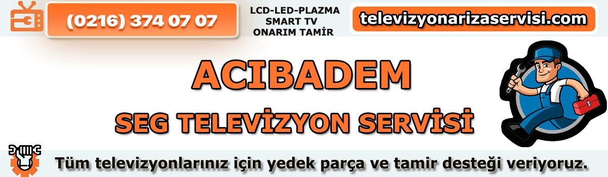 Acıbadem Seg Televizyon Tamircisi Tv Servisi Tv Tamiri 0216 374 07 07