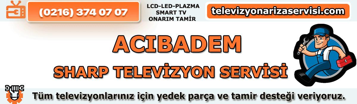 Acıbadem Sharp Tv Tamircisi Tv Servisi Tv Tamiri 0216 374 07 07