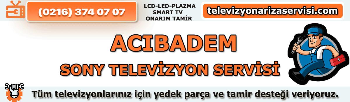 Acıbadem Sony Televizyon Tamircisi TV Servisi Tv Tamiri 0216 374 07 07