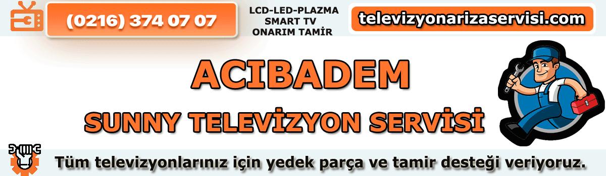 Acıbadem Sunny Televizyon Tamircisi Tv Servisi Tv Tamiri 0216 374 07 07