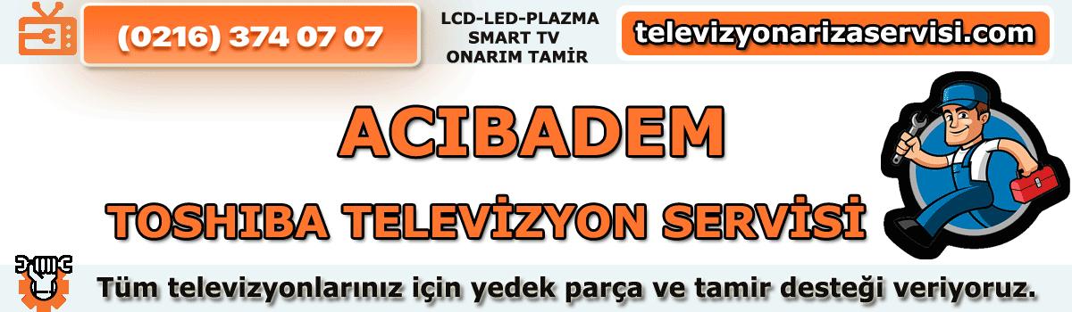 Acıbadem Toshiba Tv Tamircisi Tv Servisi Tv Tamiri 0216 374 07 07
