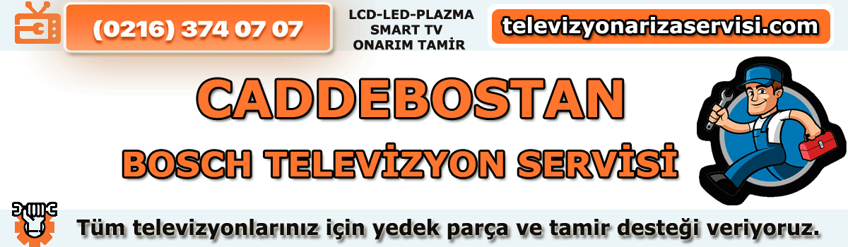 Caddebostan Bosch Tv Tamircisi Tv Servisi Tv Tamiri 0216 374 07 07