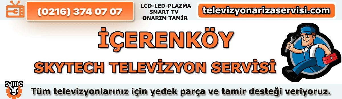 İçerenköy Skytech Tv Tamircisi Servisi