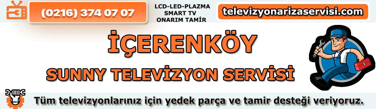 İçerenköy Sunny Tv Tamirci Servisi