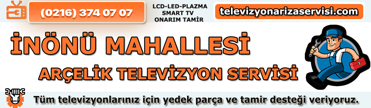 Inönü Mahallesi Arçelik Televizyon Tamircisi Tv Servisi 0216 374 07 07