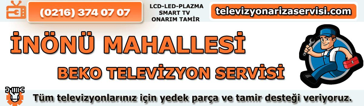 Inönü Mahallesi Beko Tv Tamircisi Özel Tv Servisi 0216 374 07 07