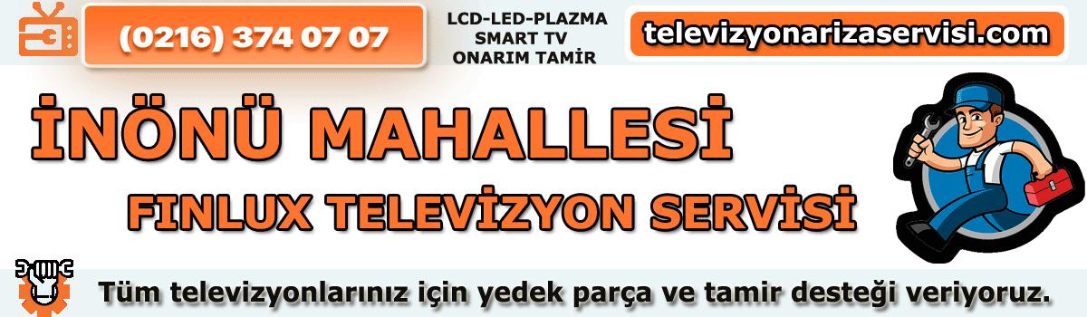 Inönü Mahallesi Finlux Tv Tamircisi Tv Servisi Tv Tamiri 0216 374 07 07