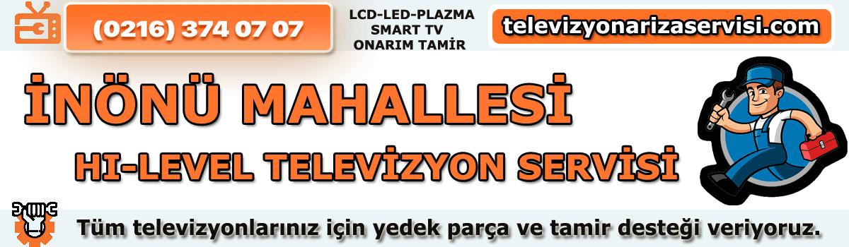 Inönü Mahallesi Hi-level Televizyon Tamircisi Özel Tv Servisi 02163740707