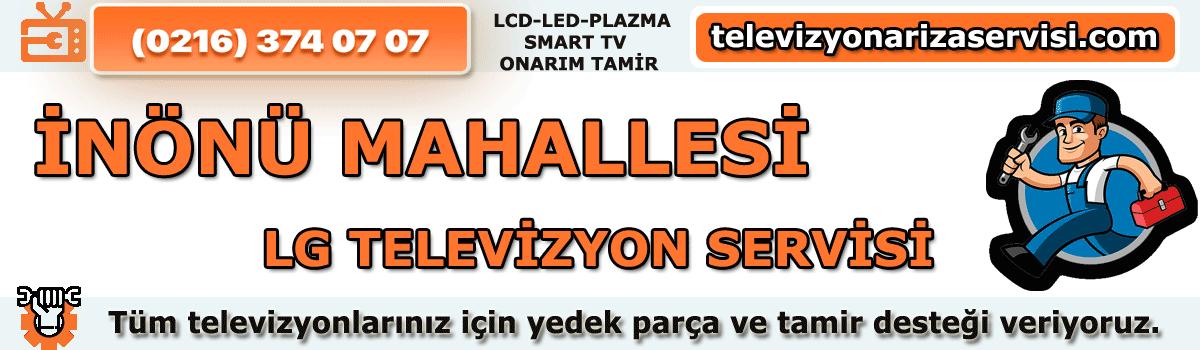 Inönü Mahallesi Lg Televizyon Tamircisi Tv Servisi 0216 374 07 07