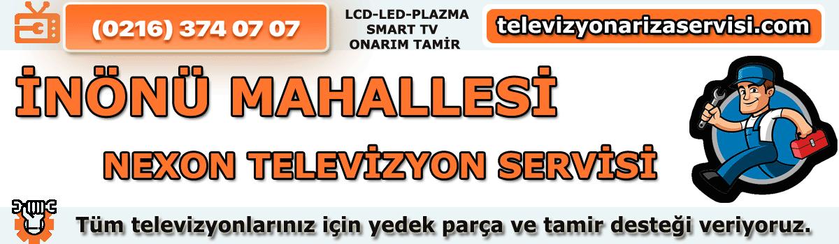 Inönü Mahallesi Nexon Tv Tamircisi Özel Tv Servisi 0216 374 07 07