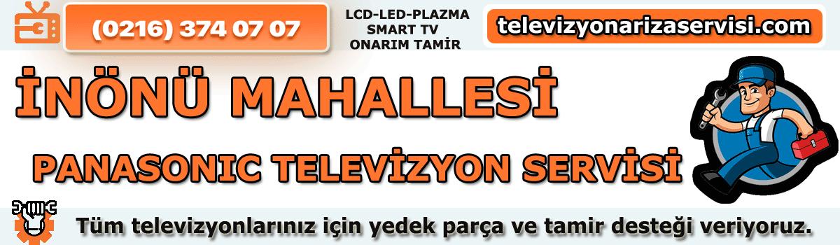 Inönü Mahallesi Panasonic Televizyon Tamircisi 0216 374 07 07