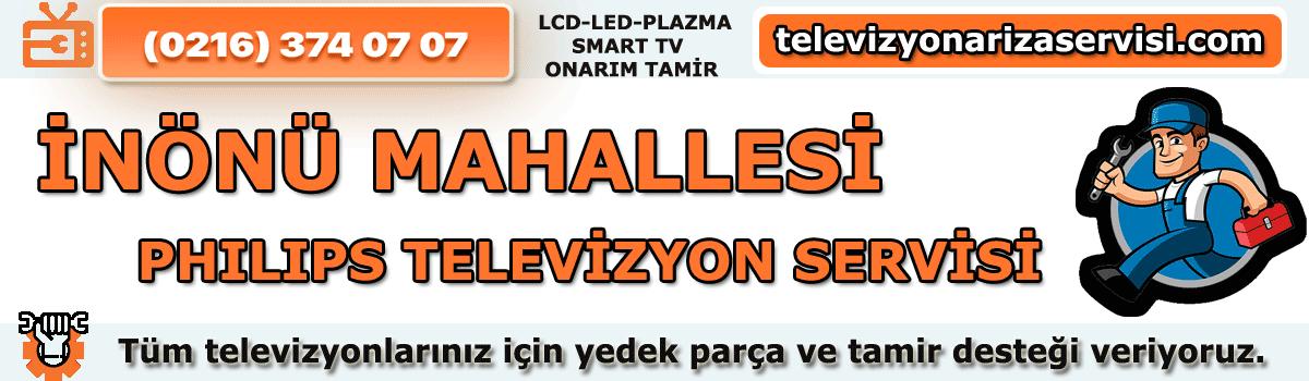 Inönü Mahallesi Philips Tv Tamircisi Tv Servisi Tv Tamiri 0216 374 07 07