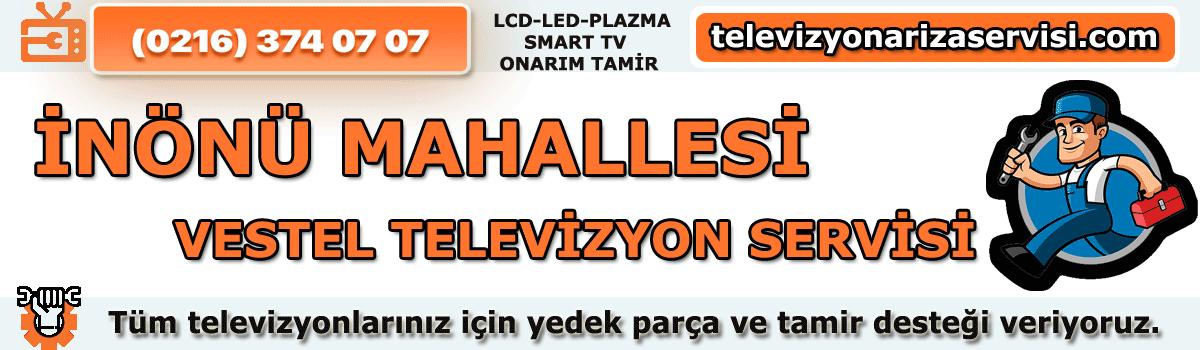 Inönü Mahallesi Vestel Televizyon Tamircisi Özel Tv Servisi 0216 374 07 07