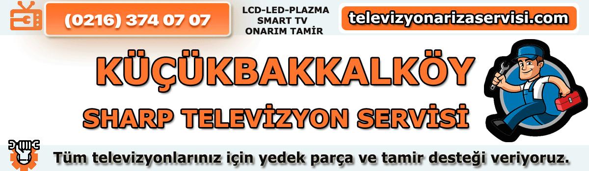 Küçükbakkalköy Sharp Tv Tamircisi Tv Servisi Tv Tamiri 0216 374 07 07