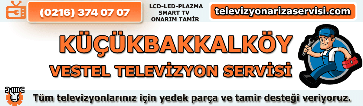Küçükbakkalköy Vestel Tv Tamircisi Tv tamiri Tv Servisi 0216 374 07 07