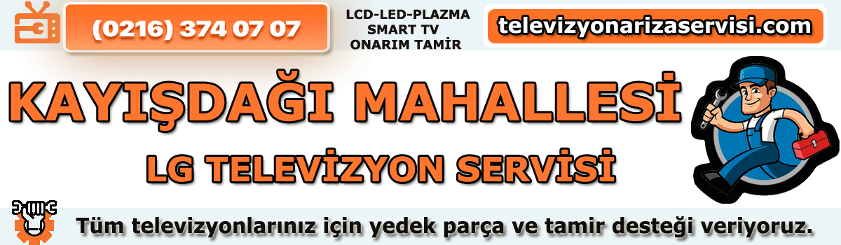 Kayışdağı Mahallesi Lg Tv Tamircisi Tv Servisi Tv Tamiri 0216 374 07 07
