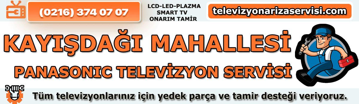 Kayışdağı Mahallesi Panasonic Tv Tamircisi Tv Servisi 0216 374 07 07