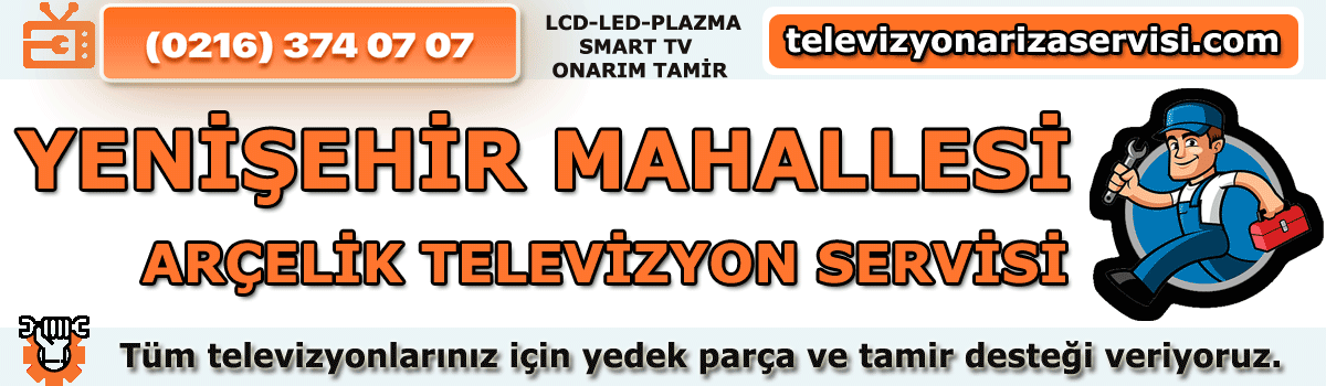 Yenişehir Mahallesi Arçelik Televizyon Tamircisi Tv Servisi 0216 374 07 07