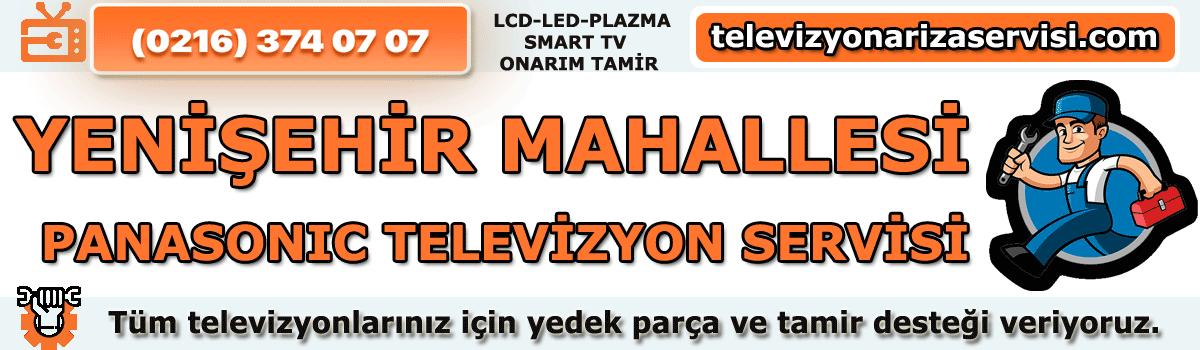Yenişehir Mahallesi Panasonic Tv Tamircisi Tv Servisi 0216 374 07 07
