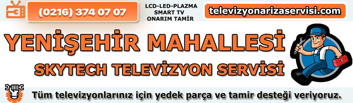 Yenişehir Mahallesi Skytech Televizyon Tamircisi Tv Servisi 0216 374 07 07