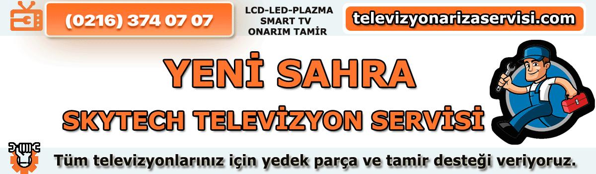 Yenisahra Skytech Televizyon Tamircisi Tv Servisi 0216 374 07 07