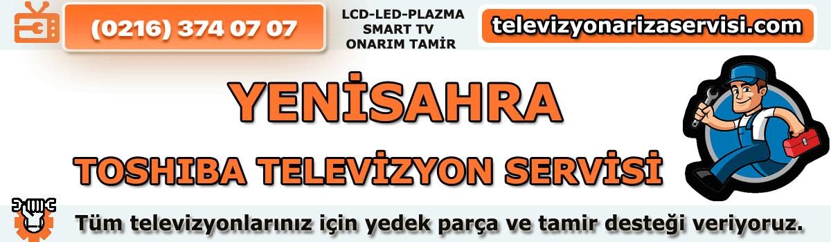 Yenisahra Toshiba Tv Tamircisi Tv Servisi Tv Tamiri 0216 374 07 07